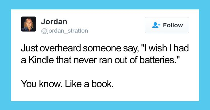 Do you sigh as frequently as a heroine in one of Jane Austen's novels? Do you think people are talking about The Lord of The Rings when they refer to 'The Good Book'? Do you give your name as Godot while ordering coffee at Starbucks? Then you'll love these hilarious tweets about reading.