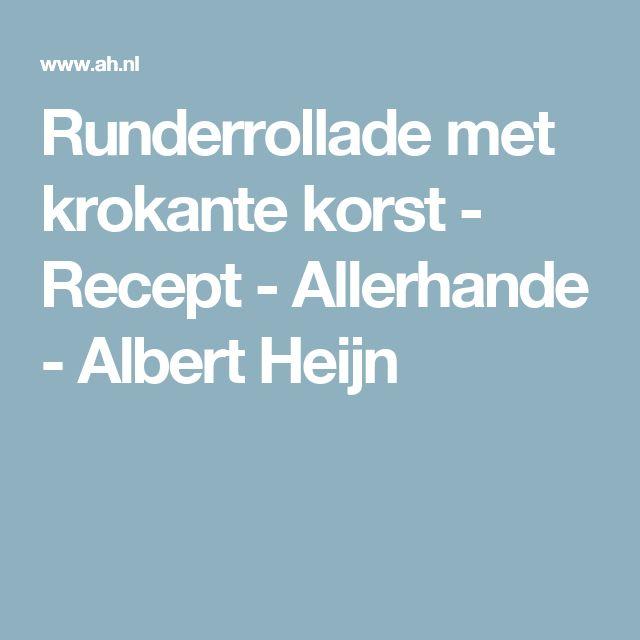 Runderrollade met krokante korst - Recept - Allerhande - Albert Heijn