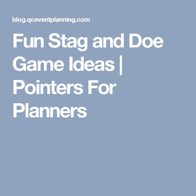 Fun Stag and Doe Game Ideas | Pointers For Planners                                                                                                                                                      More