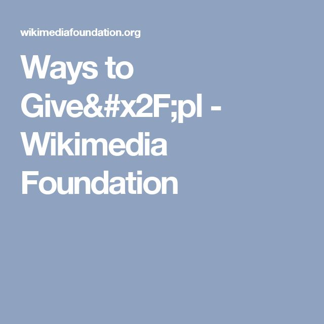 Ways to Give/pl - Wikimedia Foundation