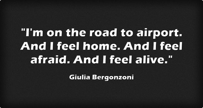 """""""I'm on the road to airport. And I feel home. And I feel afraid. And I feel alive"""" -Giulia Bergonzoni Know some one looking for a recruiter we can help and we'll reward you travel to anywhere in the world. Email me, carlos@recruitingforgood.com"""