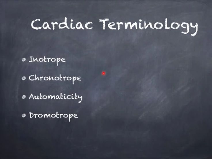 Cardiac Terms: positive/negative inotrope Type: Term Definitions: 1. an agent or medication, or its side effects, which may effectuate either to strengthen (positive) or weaken (negative) the force of a functional system (usually the contractility of the heart). positive/negative chronotrope Type: Term Pronunciation: poz′i-tiv-neg′ă-tiv kroō′nō-trōp Definitions: 1. an agent or medication, or its side effects, which may effectuate to either slow (negative) or accelerate (positive) the rate of…