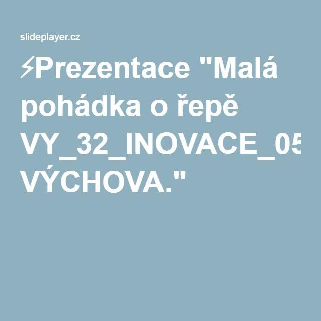 """⚡Prezentace """"Malá pohádka o řepě VY_32_INOVACE_05_LITERÁRNÍ VÝCHOVA."""""""