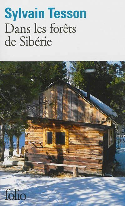 Dans les forêts de Sibérie : février-juillet 2010 / Sylvain Tesson. Le récit de six mois d'aventure, durant lesquels l'auteur a vécu comme un ermite dans une cabane, dans les profondeurs de la taïga sibérienne, sur les bords du lac Baïkal. Il relate les moments de solitude, la lutte pour la survie, mais a aussi connu les moments d'extase et d'osmose avec la nature et finalement la paix. Prix Médicis essai 2011.