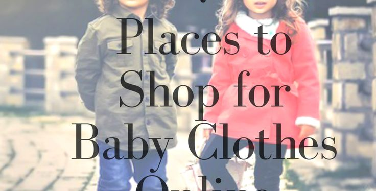 7 Places to Shop for Baby Clothes Online – THE MOTHERLY BLOG