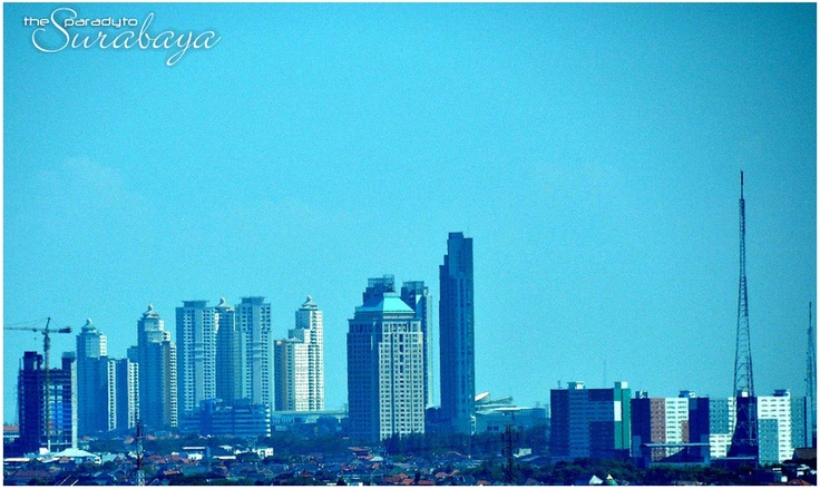 SURABAYA - City of Heroes & Second Biggest Metropolitan City in Indonesia - SkyscraperCity