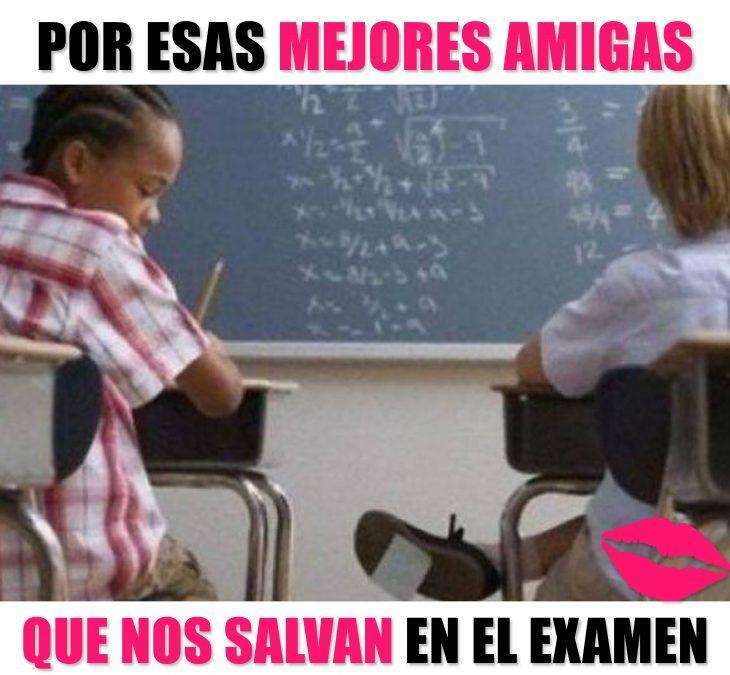 Meme de por esas amigas que te salvan en el examen... si no te ayudaron no tienes amigos