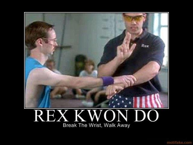 """Break the wrist and walk away. Break the wrist and walk away."" - Napoleon Dynamite. XD"