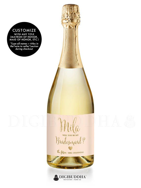 Will you be my bridesmaid? Bridesmaid proposal champagne labels are a gorgeous, fun way to to ask your best girls to be there by your side on your wedding day! Bridesmaid proposal champagne labels in blush pink with pretty gold glitter script. Made with waterproof vinyl labels that can be submerged for hours. Available in wine bottle labels or mini champagne bottle labels. Also: Maid of Honor Proposal champagne labels, Matron of Honor champagne labels. digibuddha.com