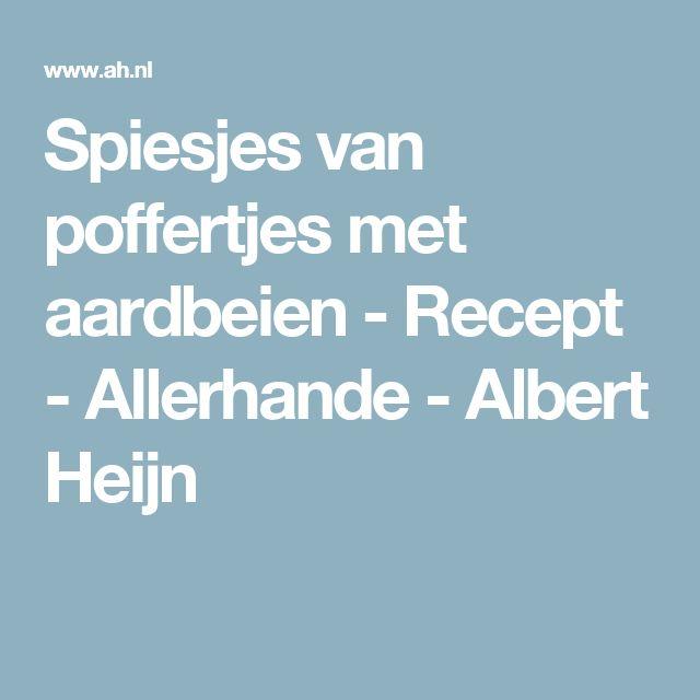 Spiesjes van poffertjes met aardbeien - Recept - Allerhande - Albert Heijn