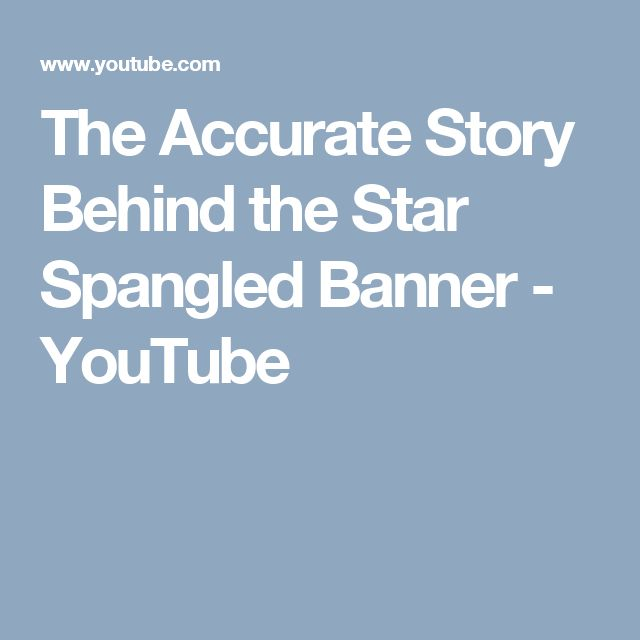 The Accurate Story Behind the Star Spangled Banner - YouTube