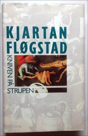 Fløgstad, Kjartan: Kniven på strupen - brukt bok
