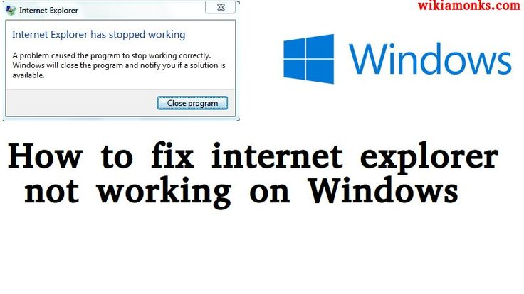 How to fix internet explorer not working on Windows