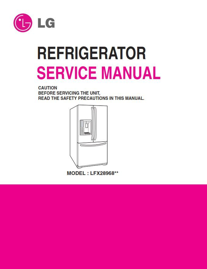Lg Lfx28968d Lfx2896sb Lfx28968sw Lfx28968st Refrigerator Service Manual And Repair Guide In 2020 Refrigerator Service Repair Guide Appliance Repair Shop
