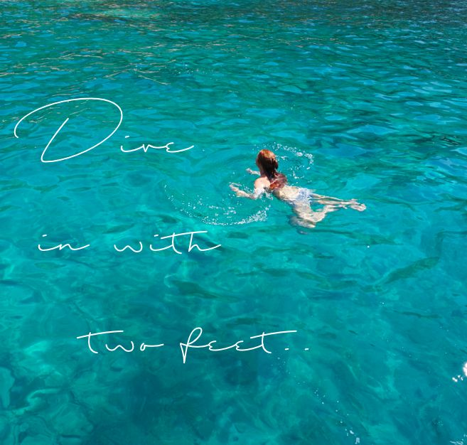 Dive in with two feet // @Daisymoore.co.nz // daisymoore.co.nz