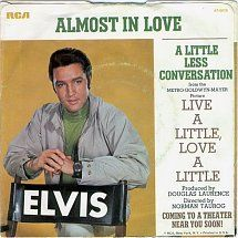 45cat - Elvis Presley - Almost In Love / A Little Less Conversation - RCA Victor - USA - 47-9610