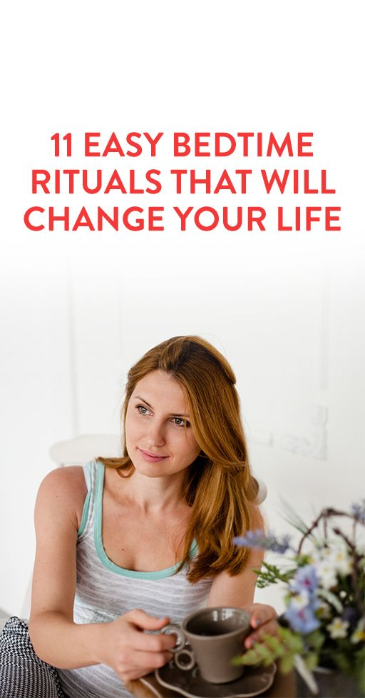 11 Easy Bedtime Rituals That Will Change Your Life