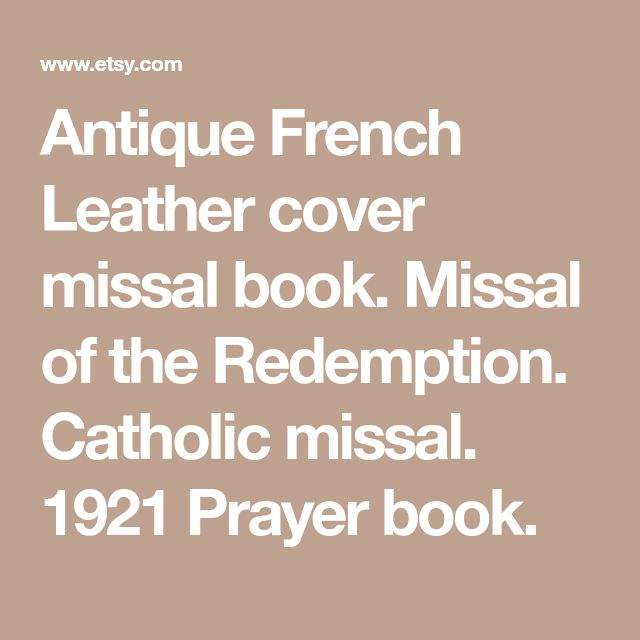 Antique French Leather cover missal book. Missal of the Redemption. Catholic missal. 1921 Prayer book.