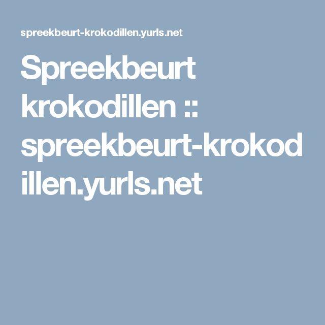 Spreekbeurt krokodillen :: spreekbeurt-krokodillen.yurls.net