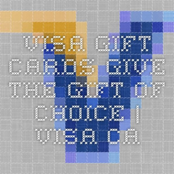 Visa Gift Cards - Give the Gift of Choice | Visa.ca