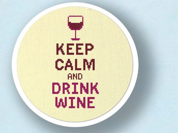 Keep Calm and Drink Wine. Cross Stitch Pattern PDF File. $5.00, via Etsy.