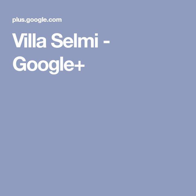 Villa Selmi - Google+