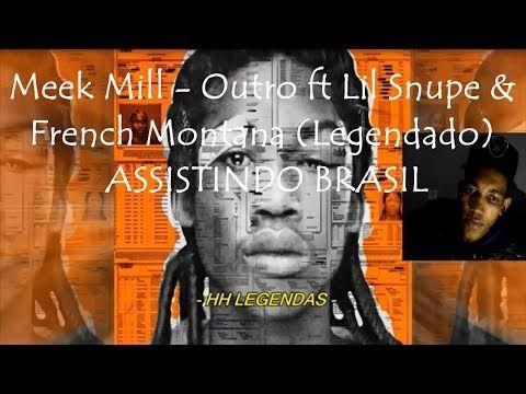 Meek Mill - Outro ft Lil Snupe & French Montana (Legendado) ASSISTINDO BRASIL - YouTube