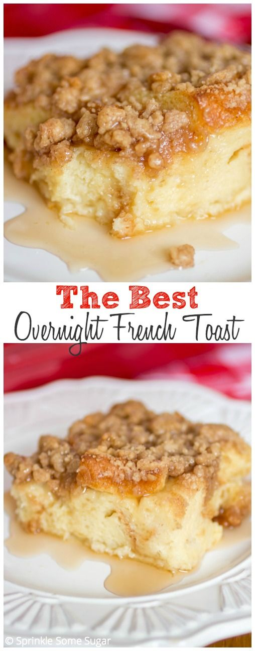 The Best Overnight French Toast. This makes the absolute perfect breakfast. Super delicious and easy!