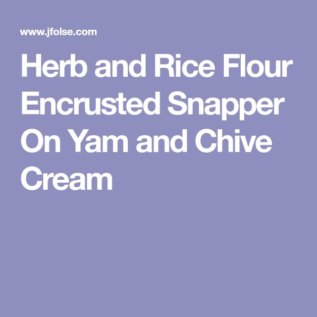 Herb and Rice Flour Encrusted Snapper On Yam and Chive Cream