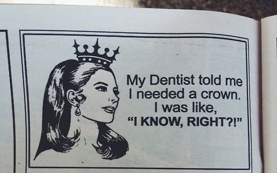 My dentist told me...