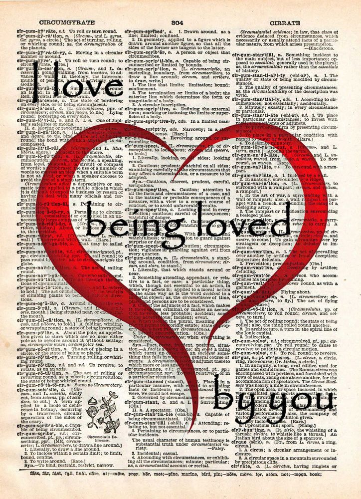 Love quote, I love being loved by you quote, words of romance, Vintage dictionary page book art print