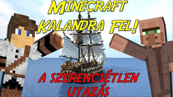 A BALSZERENCSÉS UTAZÁS!! Minecraft Kalandra Fel! 1. rész
