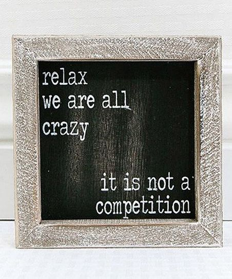 Adams & Co. Relax We Are All Crazy Wall Sign | zulily