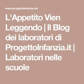 L'Appetito Vien Leggendo | Il Blog dei laboratori di ProgettoInfanzia.it | Laboratori nelle scuole