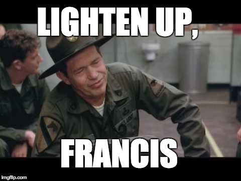 Image result for lighten up francis