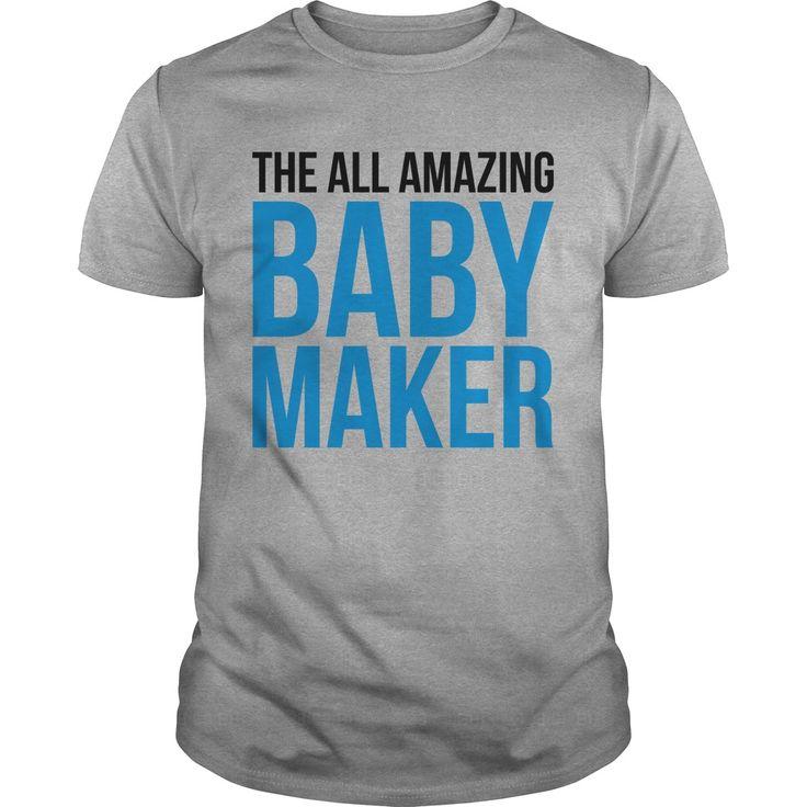 Amazing Baby Maker Funny Quote NEW SHIRT #ideas #image #photo #shirt #tshirt #sweatshirt #hoodie #tee #gift #perfectgift #birthday #Christmas