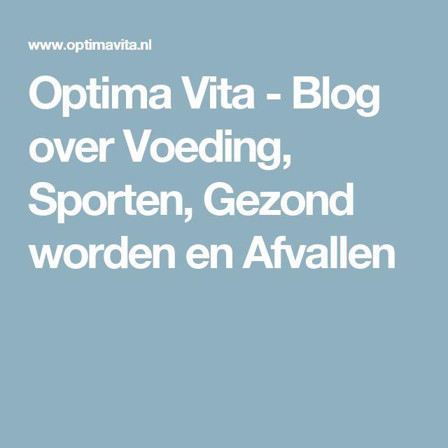 Optima Vita - Blog over Voeding, Sporten, Gezond worden en Afvallen