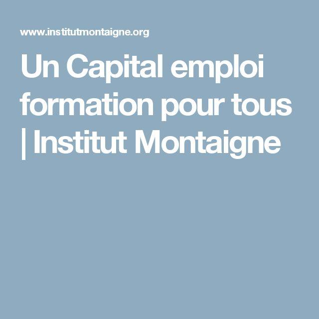 Un Capital emploi formation pour tous    Institut Montaigne