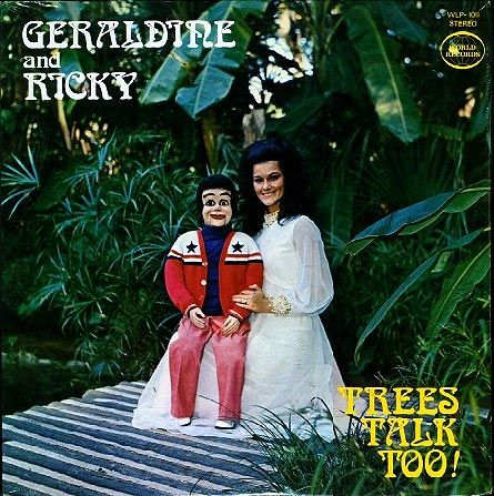 """Geraldine and Ricky - """"Trees Talk Too!""""  Yikes. Yet it could've been worse... could've been """"Woodies Talk Too!"""""""