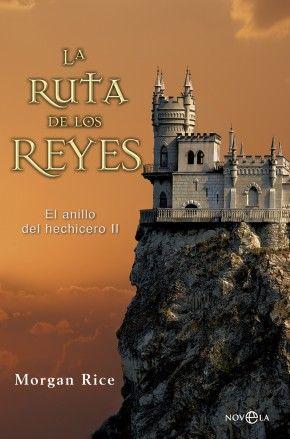 """Morgan Rice - """"La ruta de los reyes"""" continúa el relato épico de """"a senda de los héroes"""", donde la intriga, el amor, la fantasía y la increíble historia de un destino único atrapará a los lectores de todas las edades."""