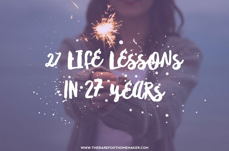 27 Life Lessons in 27 Years