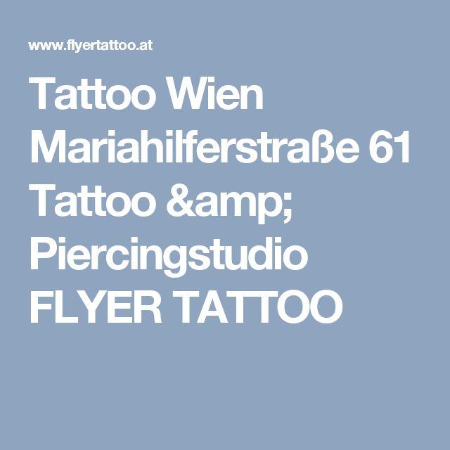Tattoo Wien Mariahilferstraße 61 Tattoo & Piercingstudio FLYER TATTOO