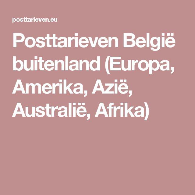 Posttarieven België buitenland (Europa, Amerika, Azië, Australië, Afrika)