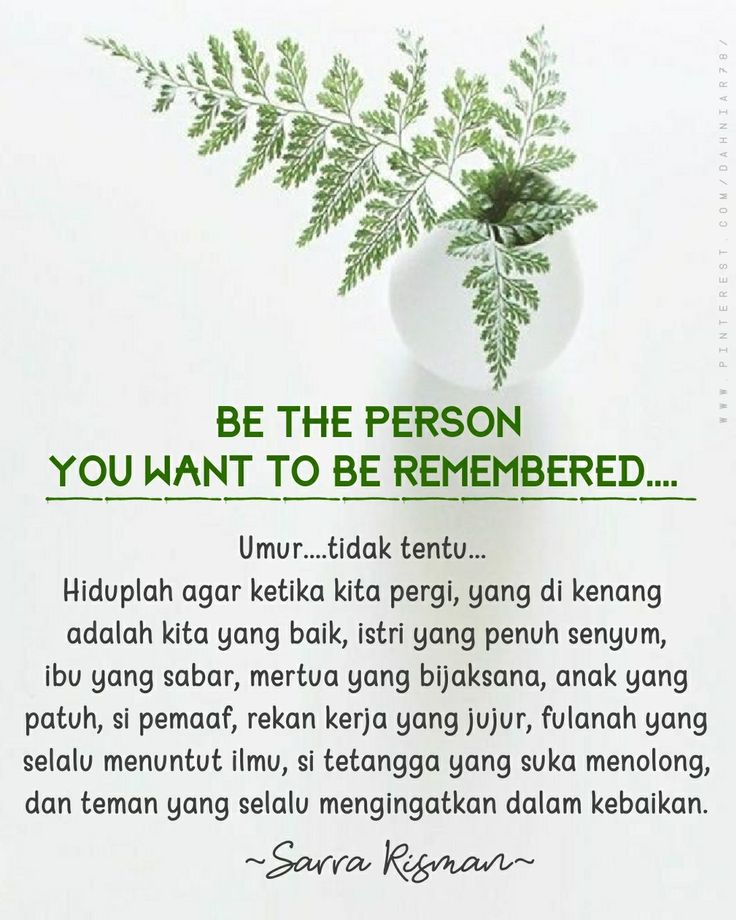 Be the person you want to be remembered