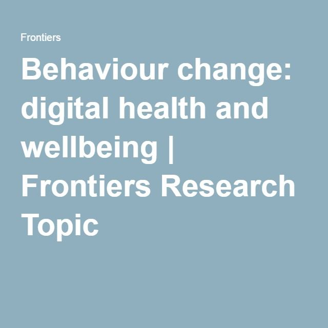 Behaviour change: digital health and wellbeing | Frontiers Research Topic