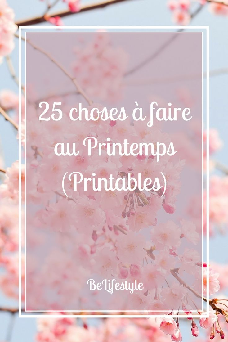 25 choses à faire au Printemps (Printables) | Choses à faire, Quand on s'ennuie, Faire soi meme
