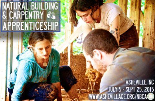 Natural Building & Carpentry Apprenticeship   July 5 - September 25, 2015 in Ashevillage, Asheville, NC