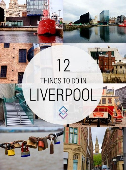 12 things to do in Liverpool, England