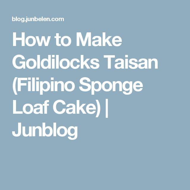 How to Make Goldilocks Taisan (Filipino Sponge Loaf Cake) | Junblog