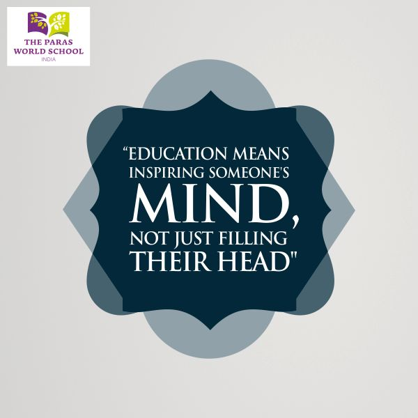 """#IndianEducation """"Education means inspiring someone's mind, not just filling their head.""""  Visit: http://www.parasworldschool.com/"""